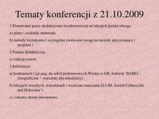 Tematy konferencji z 21.10.2009