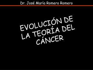 EVOLUCI N DE LA TEOR A DEL C NCER
