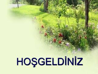 HOSGELDINIZ