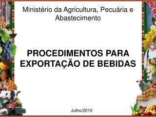 PROCEDIMENTOS PARA EXPORTA  O DE BEBIDAS