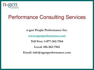 Performance Consulting Services   n-gen People Performance Inc. ngenperformance Toll Free: 1-877-362-7564 Local: 416-362