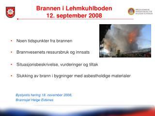 Noen tidspunkter fra brannen  Brannvesenets ressursbruk og innsats  Situasjonsbeskrivelse, vurderinger og tiltak  Slukki