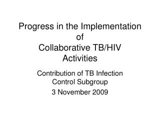Progress in the Implementation of  Collaborative TB