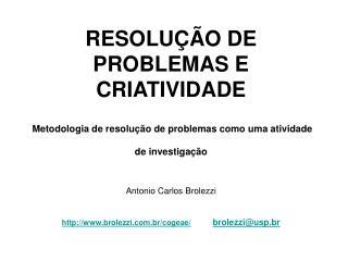 RESOLU  O DE PROBLEMAS E CRIATIVIDADE     Metodologia de resolu  o de problemas como uma atividade de investiga  o   Ant
