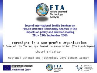 Second International Seville Seminar on Future-Oriented Technology Analysis FTA: Impacts on policy and decision making