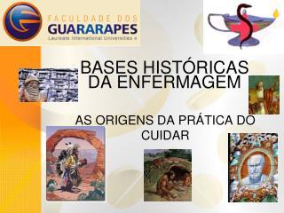 BASES HIST RICAS DA ENFERMAGEM