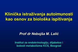 Klinicka istra ivanja autoimunosti kao osnov za biolo ka ispitivanja