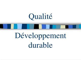 Qualit     D veloppement durable