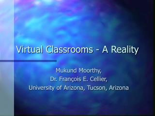 Virtual Classrooms - A Reality