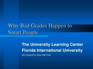 Why Bad Grades Happen to Smart People