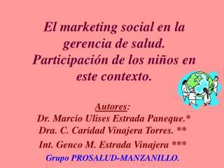 El marketing social en la gerencia de salud. Participaci n de los ni os en este contexto.
