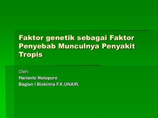 Faktor genetik sebagai Faktor Penyebab Munculnya Penyakit Tropis