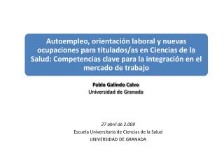 Pablo Galindo Calvo Universidad de Granada