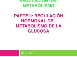 REGULACI N DEL METABOLISMO  PARTE II: Regulaci n hormonal del metabolismo de la glucosa