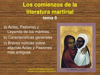 Los comienzos de la  literatura martirial  tema 6