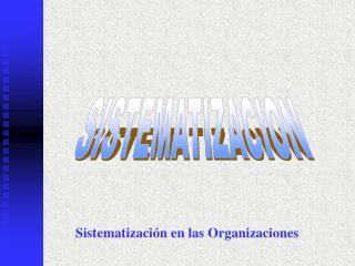Sistematizaci n en las Organizaciones