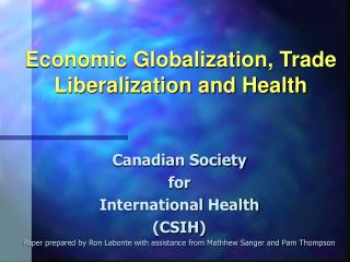 Economic Globalization, Trade Liberalization and Health