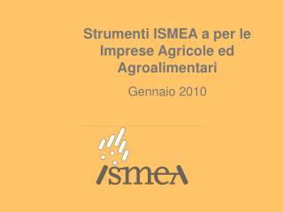 Strumenti ISMEA a per le Imprese Agricole ed Agroalimentari