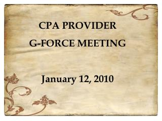 CPA PROVIDER  G-FORCE MEETING  January 12, 2010