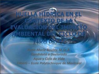 Huella H drica en el contexto de la evaluaci n del impacto ambiental del ciclo de vida ACV