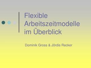 Flexible Arbeitszeitmodelle  im  berblick