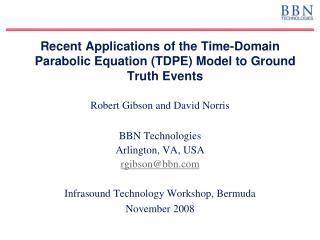 Recent Applications of the Time-Domain Parabolic Equation TDPE Model to Ground Truth Events   Robert Gibson and David No