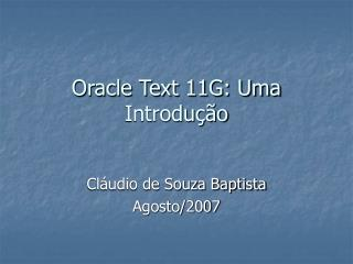 Oracle Text 11G: Uma Introdu  o