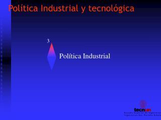 Pol tica Industrial y tecnol gica