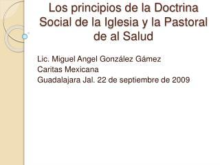Los principios de la Doctrina Social de la Iglesia y la Pastoral de al Salud