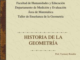 HISTORIA DE LA GEOMETR A