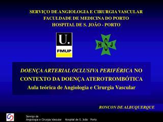 DOEN A ARTERIAL OCLUSIVA PERIF RICA NO CONTEXTO DA DOEN A ATEROTROMB TICA Aula te rica de Angiologia e Cirurgia Vascular