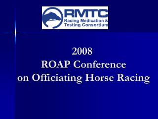 First Annual Conference on Officiating Horse Racing Presentation
