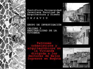 Patrones urban sticos y arquitect nicos en la Vivienda dirigida a los Sectores de Bajos Ingresos en Bogot