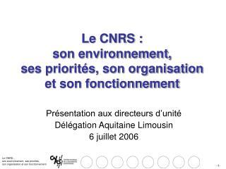 Le CNRS :  son environnement, ses priorit s, son organisation  et son fonctionnement