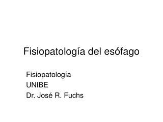 Fisiopatolog a del es fago