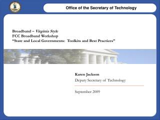 Broadband   Virginia Style  FCC Broadband Workshop  State and Local Governments:  Toolkits and Best Practices