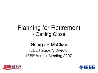 Planning for Retirement - Getting Close