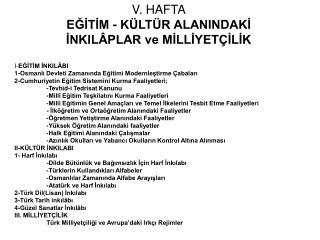 V. HAFTA EGITIM - K LT R ALANINDAKI INKIL PLAR ve MILLIYET ILIK