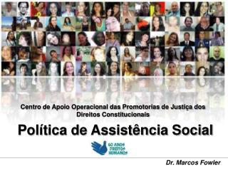 Centro de Apoio Operacional das Promotorias de Justi a dos Direitos Constitucionais  Pol tica de Assist ncia Social