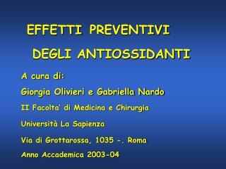 A cura di: Giorgia Olivieri e Gabriella Nardo II Facolta  di Medicina e Chirurgia  Universit  La Sapienza Via di Grottar