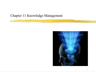 Chapter 11 Knowledge Management