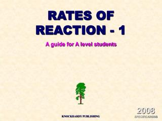 RATES OF REACTION - 1 A guide for A level students