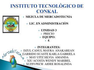 INSTITUTO TECNOL GICO DE CONKAL