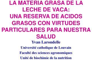 LA MATERIA GRASA DE LA LECHE DE VACA:  UNA RESERVA DE ACIDOS GRASOS CON VIRTUDES PARTICULARES PARA NUESTRA SALUD