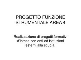 PROGETTO FUNZIONE STRUMENTALE AREA 4