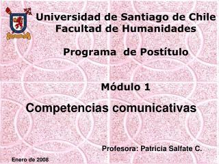 Universidad de Santiago de Chile Facultad de Humanidades  Programa  de Post tulo   M dulo 1