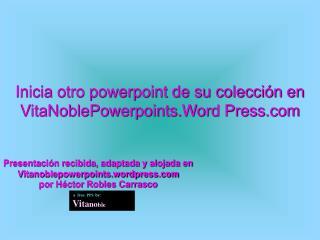Inicia otro powerpoint de su colecci n en  VitaNoblePowerpoints.Word Press