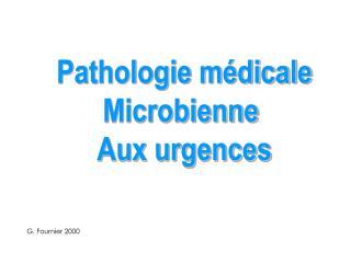 Pathologie m dicale Microbienne  Aux urgences