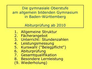 Die gymnasiale Oberstufe am allgemein bildenden Gymnasium in Baden-W rttemberg  Abiturpr fung ab 2010