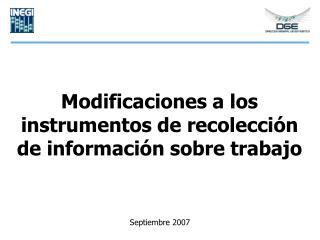 Modificaciones a los instrumentos de recolecci n de informaci n sobre trabajo